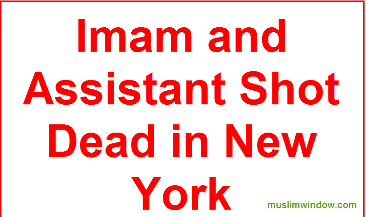 Imam and Assistant Shot Dead in New York